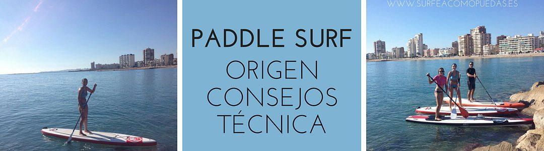 Paddle Surf, ¿qué es? Consejos, técnica y errores a evitar