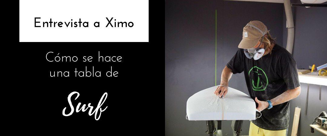 Ximo, surfer y shaper. ¿Cómo se hace una tabla de surf?