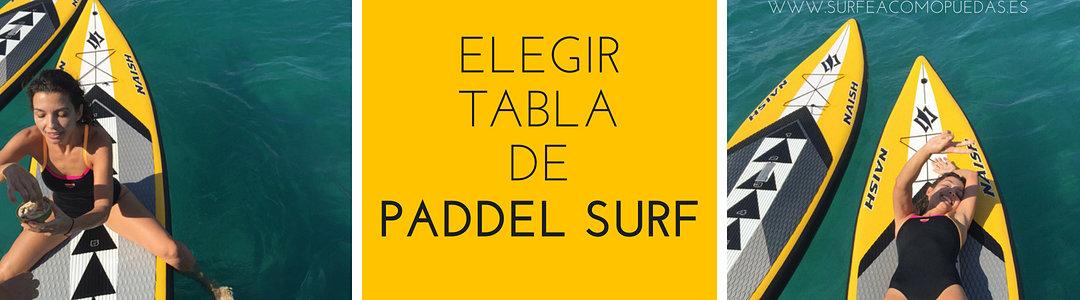 Qué tabla de Paddle Surf elegir | 2018